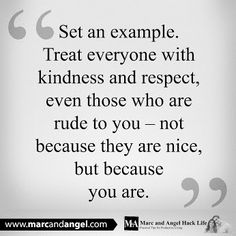 edcb3352b733d3be7b0da98bc0740384--treat-people-quotes-treat-people-with-kindness